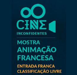 Cine Inconfidentes – Mostra Animação Francesa