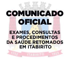 Comunicado Oficial: Exames, consultas e procedimentos da Saúde retomados em Itabirito